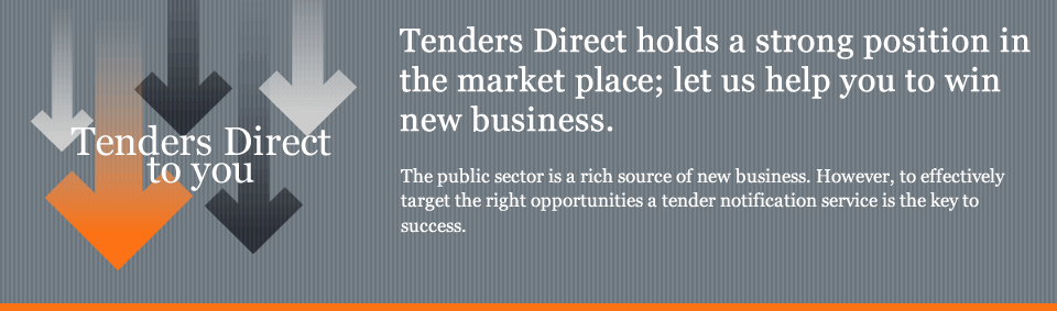 Tenders Direct holds a strong position in the market place; let us help you to win new business. The public sector 