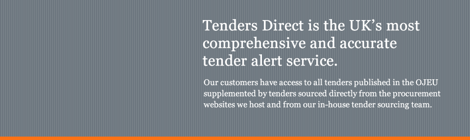 Tenders Direct is the UK's most comprehensive and accurate 